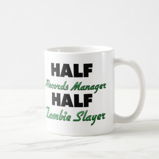 Half Records Manager Half Zombie Slayer Coffee Mug