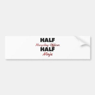 Half Recycling Officer Half Ninja Bumper Sticker