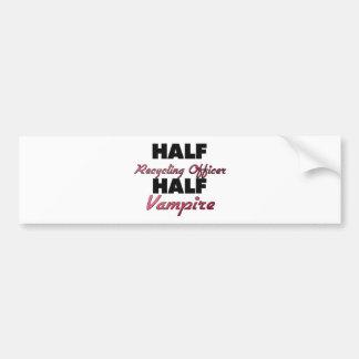 Half Recycling Officer Half Vampire Bumper Stickers
