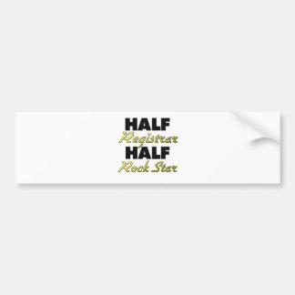 Half Registrar Half Rock Star Bumper Stickers