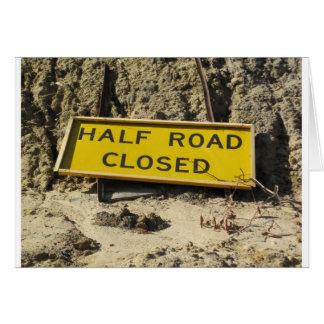 Half Road Closed Card