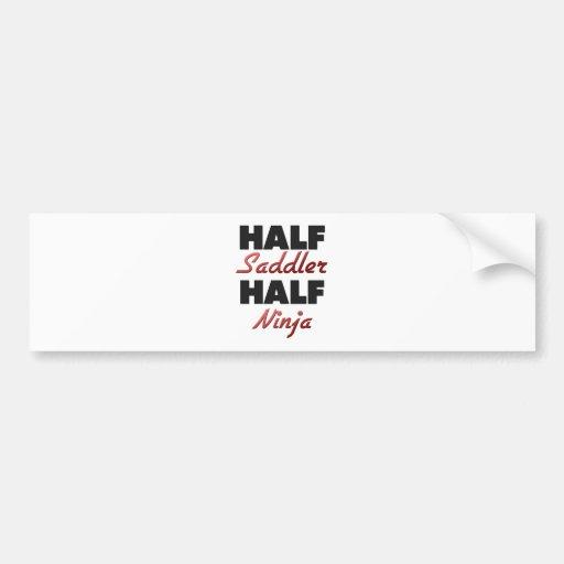 Half Saddler Half Ninja Bumper Sticker