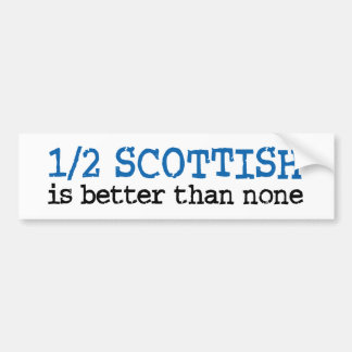 Half Scottish Car Bumper Sticker