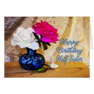 Half sister, Happy Birthday with painted roses Greeting Card