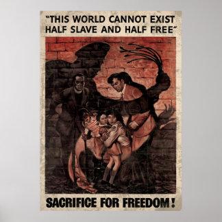 Half Slave Half Free Sacrifice For Freedom Poster