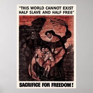 Half Slave Half Free Sacrifice For Freedom Posters