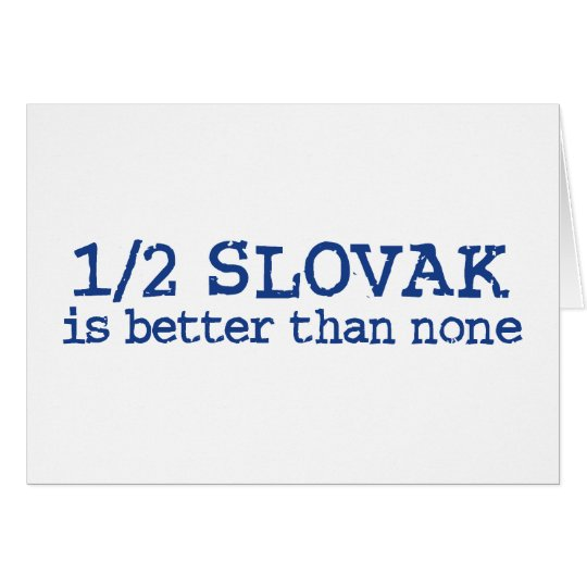 Half Slovak Card