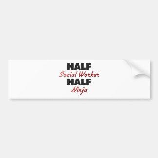 Half Social Worker Half Ninja Car Bumper Sticker