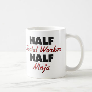 Half Social Worker Half Ninja Classic White Coffee Mug