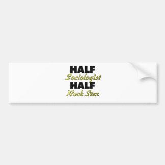 Half Sociologist Half Rock Star Bumper Sticker