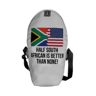 Half South African Is Better Than None Messenger Bag