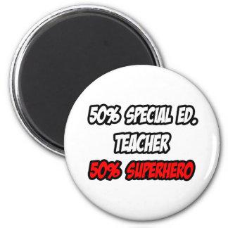 Half Special Ed. Teacher...Half Superhero Magnet