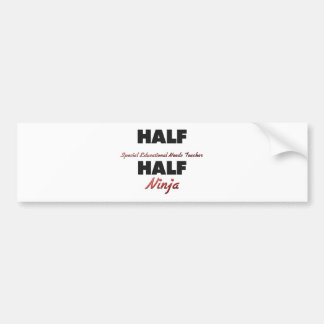 Half Special Educational Needs Teacher Half Ninja Bumper Sticker
