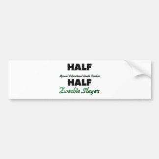 Half Special Educational Needs Teacher Half Zombie Bumper Stickers
