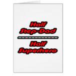 Half Step-Dad Half Superhero Greeting Card