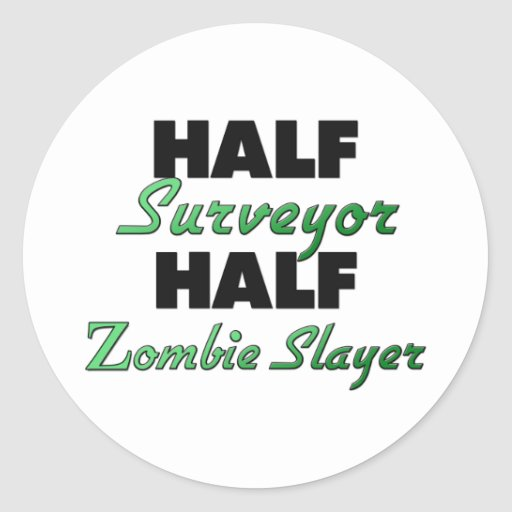 Half Surveyor Half Zombie Slayer Round Sticker