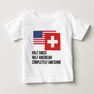 Half Swiss Completely Awesome Baby T-Shirt