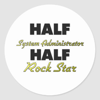 Half System Administrator Half Rock Star Sticker