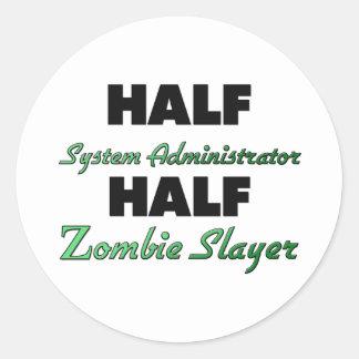 Half System Administrator Half Zombie Slayer Round Stickers