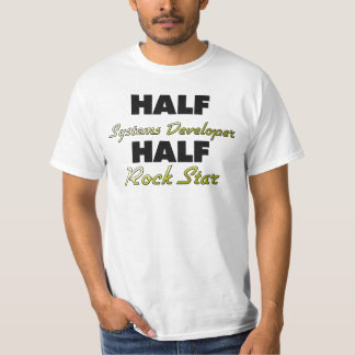 Half Systems Developer Half Rock Star Tee Shirt