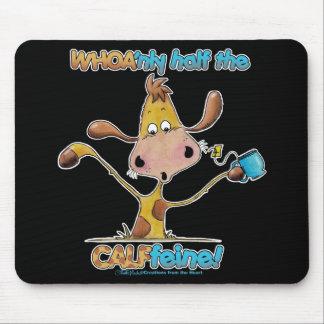 Half the CALFfeine Mouse Mats