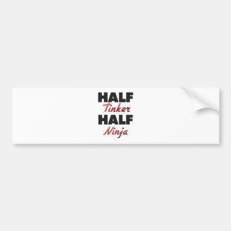 Half Tinker Half Ninja Bumper Stickers