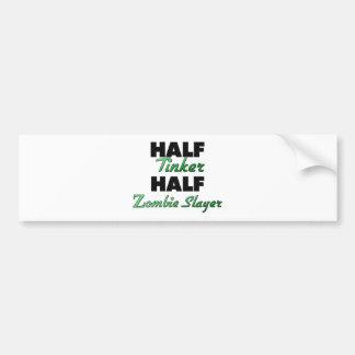 Half Tinker Half Zombie Slayer Bumper Sticker
