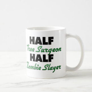 Half Tree Surgeon Half Zombie Slayer Coffee Mug