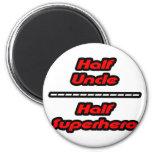 Half Uncle Half Superhero Fridge Magnets