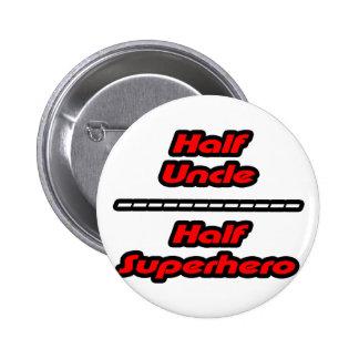 Half Uncle Half Superhero Pinback Button