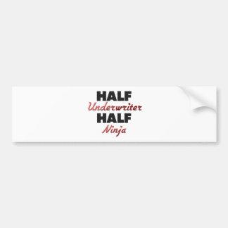 Half Underwriter Half Ninja Bumper Sticker