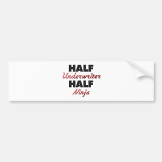 Half Underwriter Half Ninja Bumper Stickers