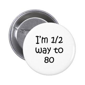 Half Way To 80 Button