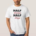 Half Welder Half Ninja Tee Shirts