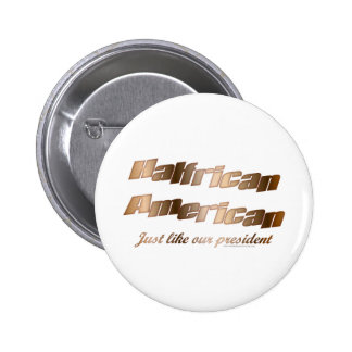 Halfrican like our President 2 Inch Round Button