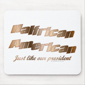 Halfrican like our President Mouse Pad