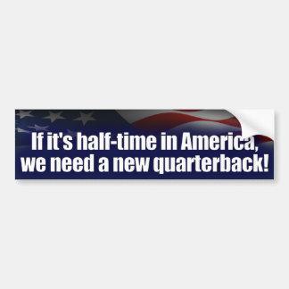 Halftime in America - New Quarterback - Anti Obama Car Bumper Sticker