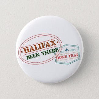 Halifax Been there done that Pinback Button
