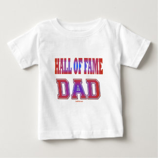 Hall of Fame Dad Gifts Baby T-Shirt