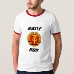 Halle, DDR, Halle, Germany Tee Shirt