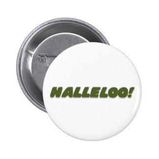 Halleloo! Pinback Button