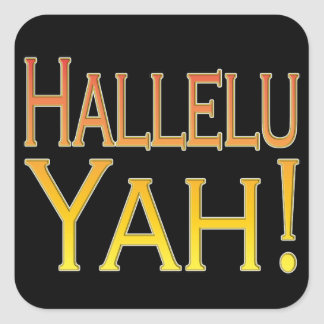 Hallelu Yah! (gold) Square Sticker