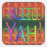 ¡Hallelu Yah! Pegatina Cuadrada