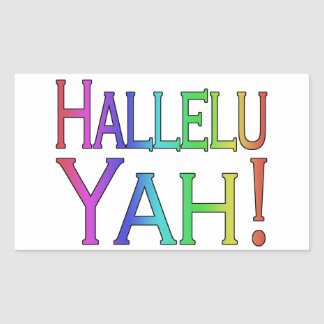 Hallelu Yah! (rainbow) Rectangular Sticker
