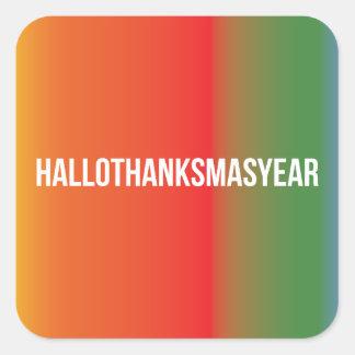 HalloThanksMasYear Square Sticker