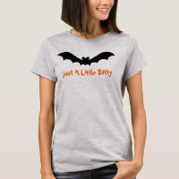 Halloween Bat Says Just A Little Batty T-Shirt