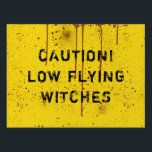 """Halloween Blood Splattered Caution Yard Sign<br><div class=""""desc"""">Halloween Blood Splattered Caution Yard Sign. Yellow blood splattered background,  black brooms crossed,  and black custom text &quot;Caution! Low flying witches&quot;.</div>"""