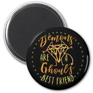 Halloween Funny Demons are a Ghouls Best Friend Magnet