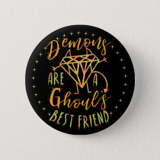 Halloween Funny Demons are a Ghouls Best Friend Pinback Button