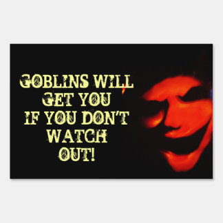 HALLOWEEN GOBLINS WILL GET YOU sign